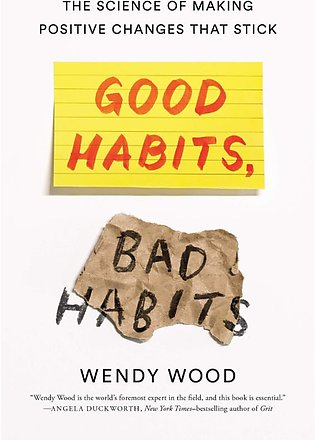 Good Habits, Bad Habits: The Science of Making Positive Changes That Stick by...