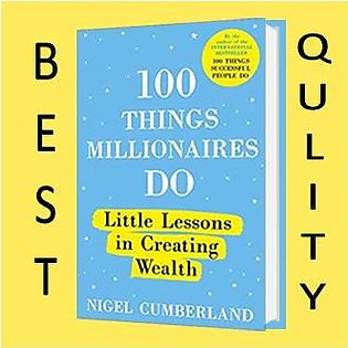 100 Things Millionaires Do: Little Lessons in Creating Wealth by Nigel Cumber...