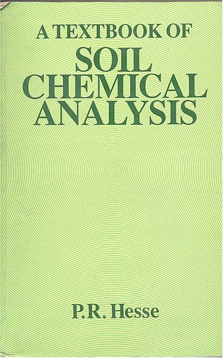 A Textbook of Soil Chemical Analysis by Hesse