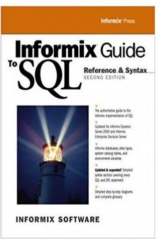 Informix Guide To Sql: Reference Syntax 2/E (PB)