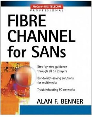 Fibre Channe For Sans: Step-By-Step Guidance Through All 5 Fc Layers (PB)