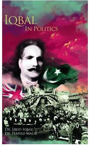 Iqbal In Politics By Dr. Hafeez Malik