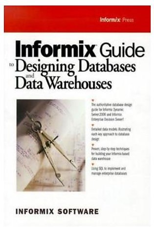 Informix Guide To Designing Databases And Data Warehouses (PB)