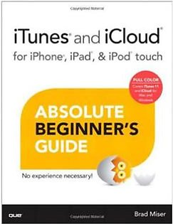 iTunes and iCloud for iPhone, iPad, & iPod touch Absolute Beginner's Guide Book 1st Edition
