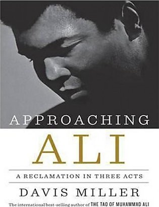 Approaching Ali - A Reclamation In Three Acts Book