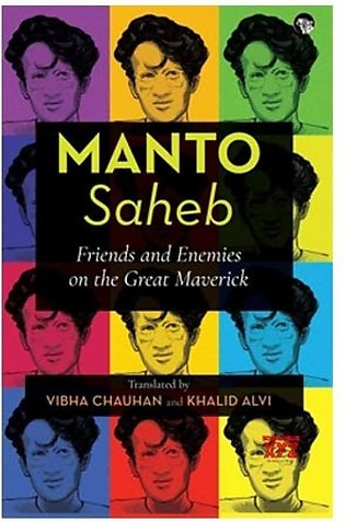 Manto Saheb Friends And Enemies On The Great Maverick Book