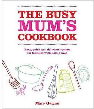 The Busy Mums Cookbook