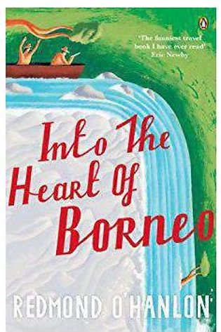Into the Heart of Borneo An Account of a Journey Made In 1983 to the Mountain...