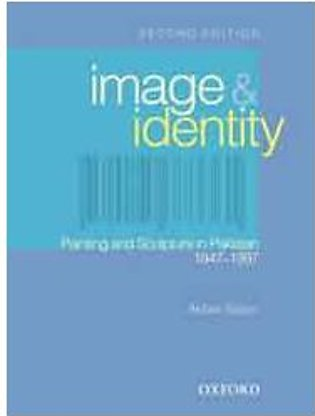 Image And Identity Painting And Sculpture In Pakistan 1947 1997