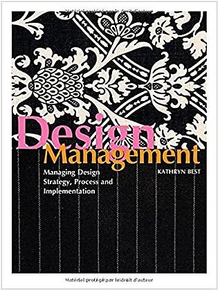 Design Management: Managing Design Strategy, Process and Implementation
