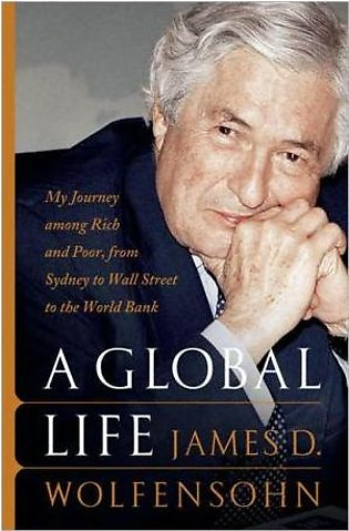 A Global Life: My Journey Among Rich And Poor, From Sydney To Wall Street To ...