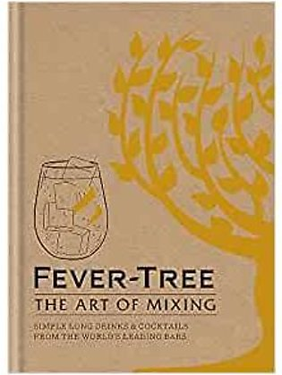Fever Tree - The Art Of Mixing: Simple Long Drinks & Cocktails From The World...