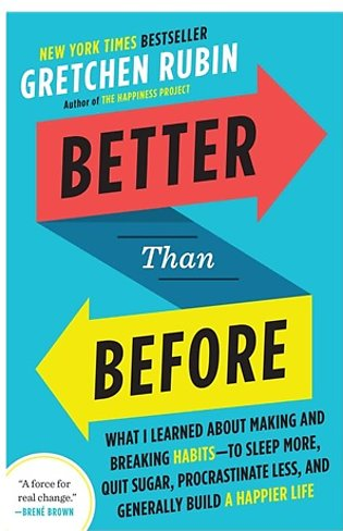 Better Than Before: What I Learned About Making And Breaking Habits-To Sleep ...