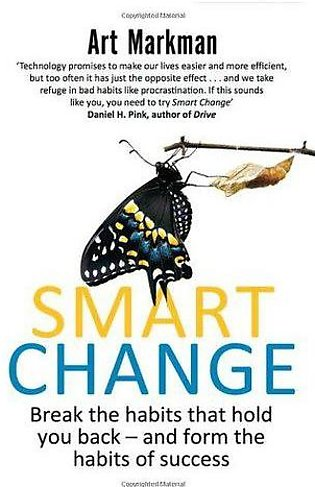 Smart Change: Break The Habits That Hold You Back-And Form The Habits Of Success