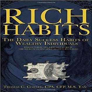 RICH HABITS: THE DAILY SUCCESS HABITS OF WEALTHY INDIVIDUALS BY THOMAS C. CORLEY