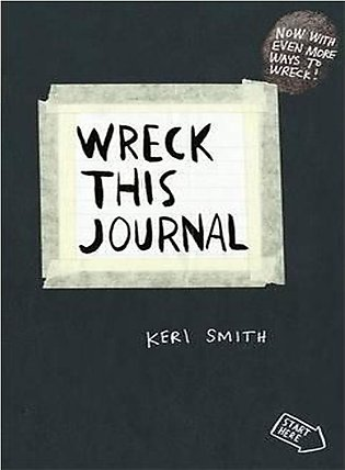 Wreck This Journal To Create is To Destroy Now With Even More Ways To Wreck By …