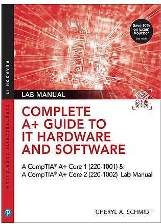 Complete A+ Guide To IT Hardware And Software Lab Manual (8th ed.) By Cheryl A.…