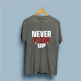 Never Give Up Printed T-Shirt By R&H