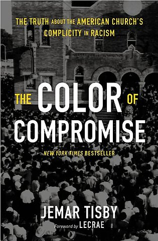 The Color Of Compromise By Jemar Tisby, Lecrae Moore (E-Book)