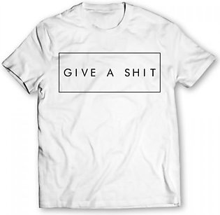 Give A Shit Printed Graphic T-shirt