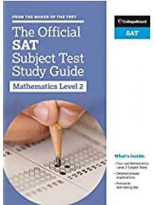 The Official SAT Subject Test in Mathematics Level 2 Study Guide By College B...