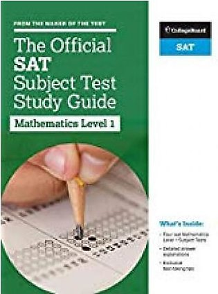 The Official SAT Subject Test in Mathematics Level 1 Study Guide By College B...